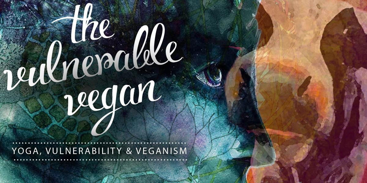 vulnerable-vegan_2x11